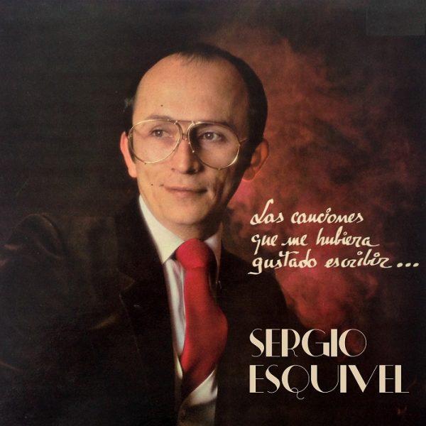 Las Canciones Que Me Hubiera Gustado Escribir - Sergio Esquivel - Portada