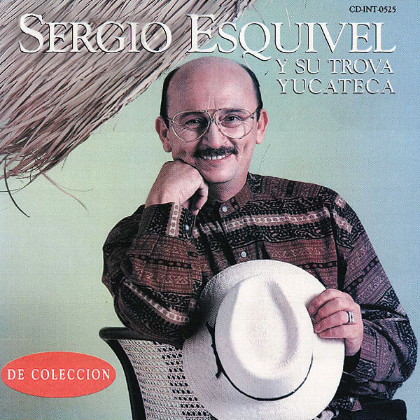 Sergio Esquivel y su Trova Yucateca - Sergio Esquivel - Portada